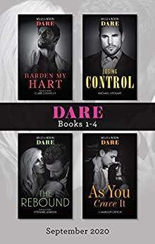 Dare Box Set Sept 2020/Harden My Hart/Losing Control/The Rebound/As You Crave It (The Notorious Harts) by [Stefanie London, J. Margot Critch, Clare Connelly, Rachael Stewart]