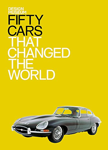 Fifty Cars That Changed the World (Design Museum Fifty)