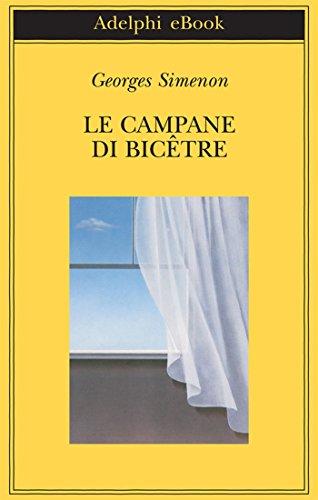 Le campane di Bicêtre (Biblioteca Adelphi Vol. 535)