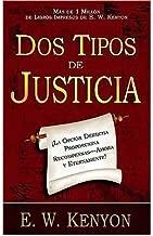 (DOS TIPOS DE JUSTICIA: LA OPCION DERECHA PROPORCIONA RECOMPENSAS--AHORA Y ETERNAMENTE! = TWO KINDS OF RIGHTEOUSNESS) BY Paperback (Author) Paperback Published on (08 , 2010)
