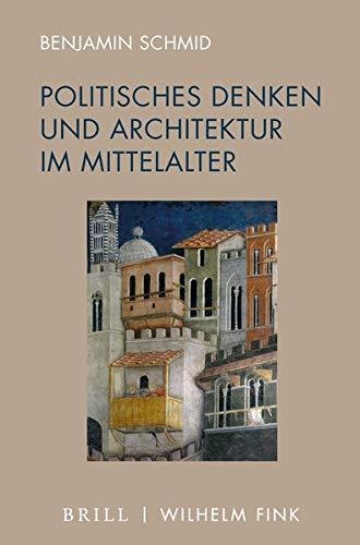 Politisches Denken und Architektur im Mittelalter