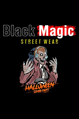 Black Magic Street Wear Halloween Zombie Party Wearing Headphone Journal Notebook: 6x9 book size of 120 line pages journal notebook for writing ... down important notes to be written on it
