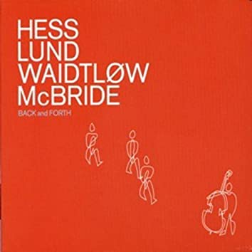 Back and Forth (feat. Christian Mcbride & Morten Lund & Nikolaj Hess)