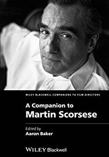 A Companion to Martin Scorsese (Wiley Blackwell Companions to Film Directors)