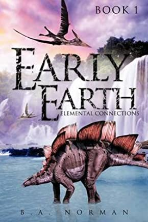 [Early Earth Book 1] (By (author) B a Norman) [published: October, 2012]