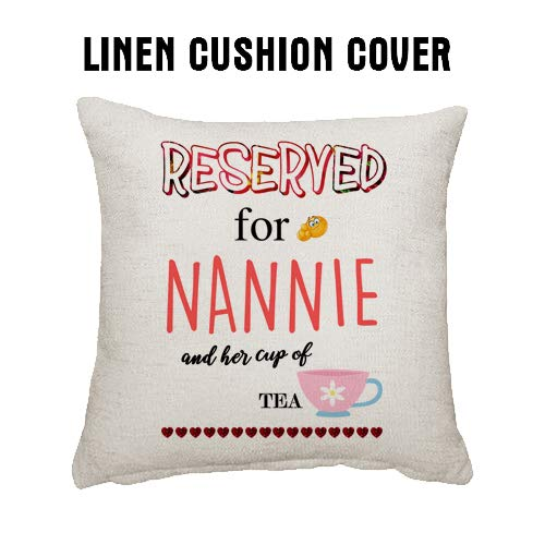 Wevow Mothers Day themed Reserved for Nannie and her cup of Tea Linen Cushion Cover 45 cm x 45 cm Throw Pillow Cover.
