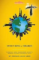 Sweet Song of Sharon: Glorious Love Transcends Reality, Modern Science Enhances Faith