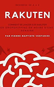 Comment réussir sur Rakuten  ex Priceminister  en Dropshipping  La méthode pas à pas pour générer vos premiers 1000 € de CA rapidement  French Edition