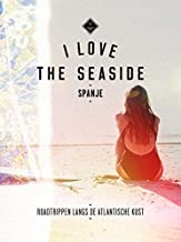 I Love the Seaside Spanje (Dutch Edition)
