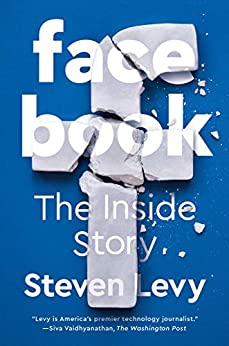 Facebook: The Inside Story by [Steven Levy]