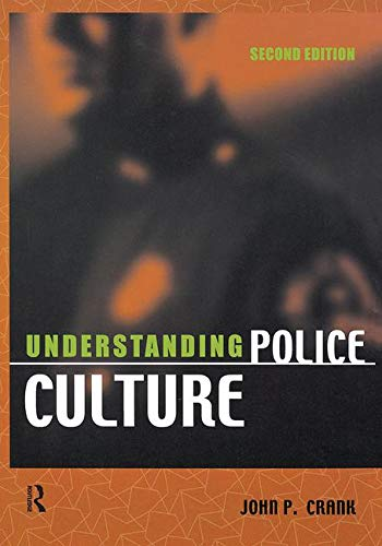 Understanding Police Culture, Second Edition