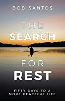 The Search for Rest: Fifty Days to a More Peaceful Life