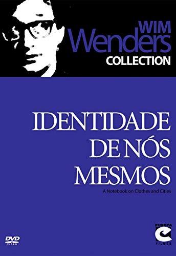 Identidade de Nós Mesmos - ( Aufzeichnungen zu Kleidern und Städten ) Wim Wenders