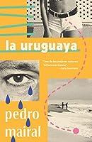 La uruguaya (Vintage Espanol)