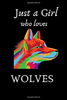 Just a girl who loves wolves: Wolf themed lined composition notebook , journal