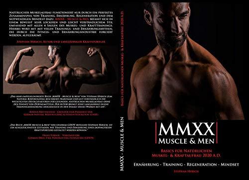 MMXX - Muscle & Men: Basics für natürlichen Muskel- und Kraftaufbau 2020 A.D.