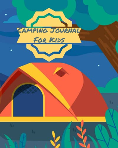 Camping Journal For Kids: A Diary To Record Your Camping Experience