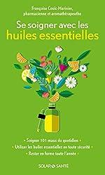 Se soigner avec les huiles essentielles de Françoise COUIC-MARINIER