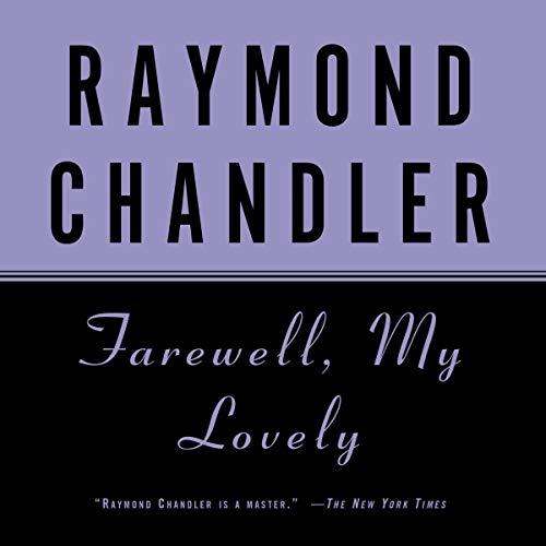 Farewell, My Lovely Audiobook By Raymond Chandler cover art