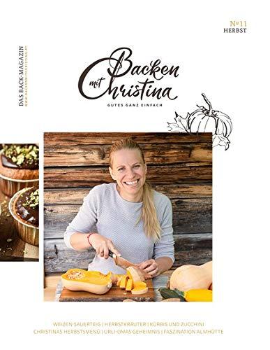 Christina Bauer Magazin: Das Back-Magazin. No 11 September 2020 (Backen mit Christina)