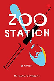 Book's Cover of Zoo Station: The Story of Christiane F. (English Edition) Versión Kindle