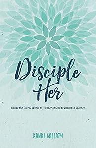Read Gratis Disciple Her Using The Word Work Wonder Of