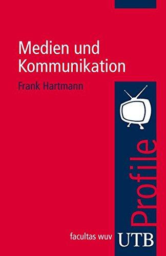 Hartmann, Frank: Medien und Kommunikation