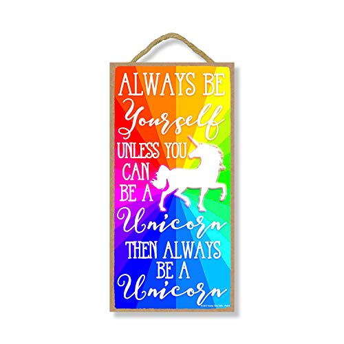 Honey Dew Gifts Always be Yourself Unless You Can be a Unicorn Then Always be a Unicorn 5 inch by 10 inch Hanging Wall Art, Decorative Wood Sign Home Decor