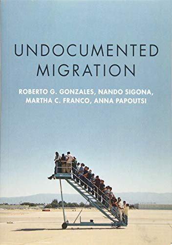 Undocumented Migration (Imigration & Society Series)