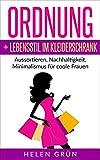 Ordnung + Lebensstil im Kleiderschrank: Aussortieren, Nachhaltigkeit, Minimalismus für coole Frauen