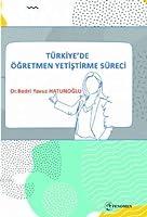 Türkiye'de Ögretmen Yetistirme Süreci