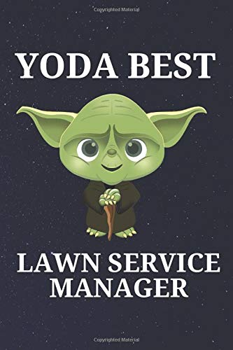 Yoda Best Lawn Service Manager: Unique and Funny Appreciation Gift Perfect For Writing Down Notes, Journaling, Staying Organized, Drawing or Sketching