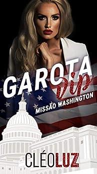 GAROTA VIP - MISSÃO WASHINGTON - O SENADOR: PREQUEL DE HARRY STONE por [Cleo Luz]