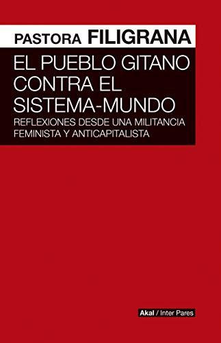 El pueblo gitano contra el Sistema-Mundo. Reflexiones de una activista para el debate (Interpares)