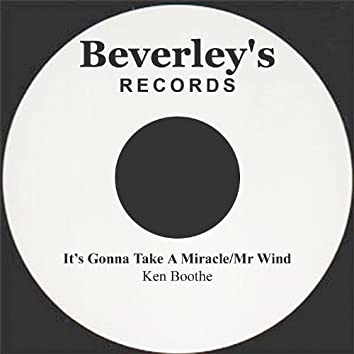 It's Gonna Take A Miracle/Mr Wind
