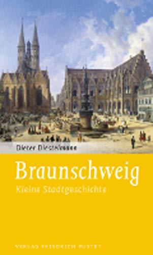 Braunschweig: Kleine Stadtgeschichte (Kleine Stadtgeschichten)