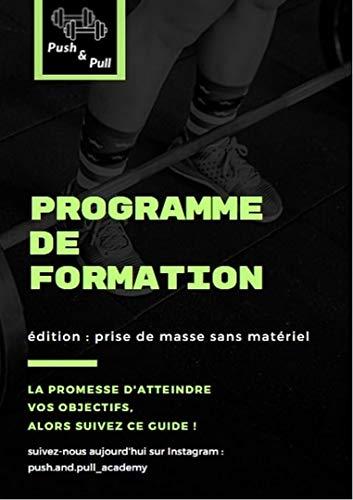 Prise de masse sans matérielle a la maison (French Edition)