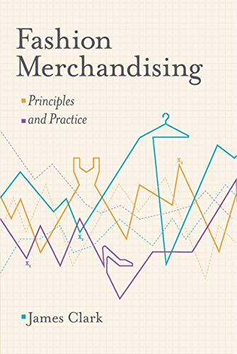 Fashion Merchandising: Principles and Practice [Lingua inglese]