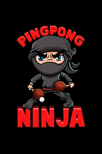 Pingpong Ninja: Awesome Ping Pong Ninja Table Tennis Pingpong Player Themed Blank Notebook - Perfect Lined Composition Notebook For Journaling, Writing & Brainstorming (120 Pages, 6