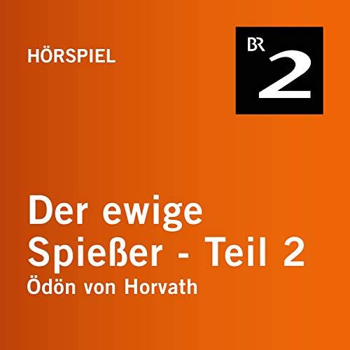 Der ewige Spießer 2 Audiobook By Ödön von Horvath cover art