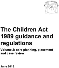 The Children's Act 1989 guidance and regulations: Volume 2: care planning, placement and case review