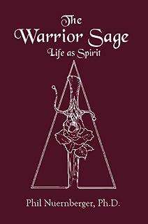 Warrior Sage: Life as Spirit