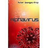 Alphavirus (Storys for a rainy day Book 1) (English Edition)