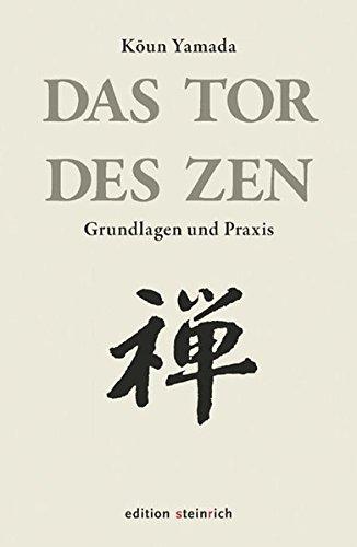 Das Tor des Zen: Grundlagen und Praxis