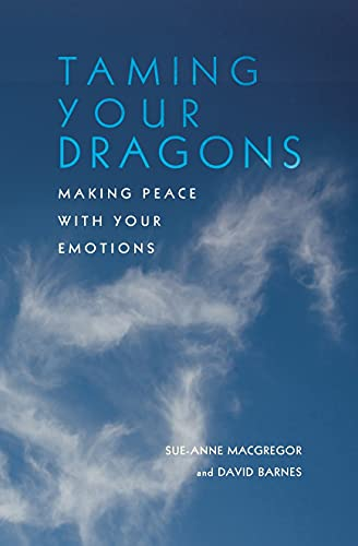 Taming Your Dragons: Making Peace With Your Emotions