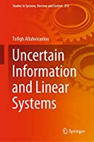 Uncertain Information and Linear Systems (Studies in Systems, Decision and Control (254))