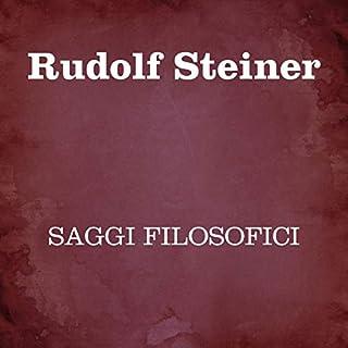Saggi filosofici                   Di:                                                                                                                                 Rudolf Steiner                               Letto da:                                                                                                                                 Silvia Cecchini                      Durata:  5 ore e 25 min     3 recensioni     Totali 4,3