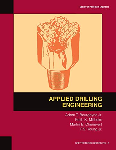Applied Drilling Engineering: Textbook 2 (Spe Textbook)