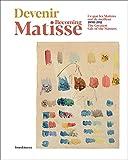 Devenir Matisse - Ce Que les Maîtres ont de Meilleur
