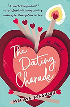 The Dating Charade by [Melissa Ferguson]